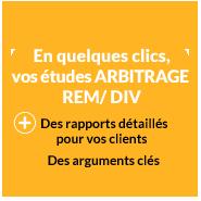 En quelques clics vos études Arbitrage REM/ DIV